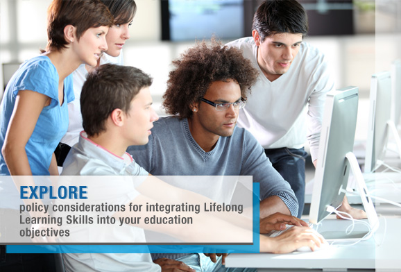 Explore policy considerations for integrating Lifelong Learning Skills into your education objectives