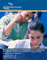 Pathways and Supports for College and Career Preparation:  What Policies, Programs, and Structures Will Help High School Graduates Meet Expectations?