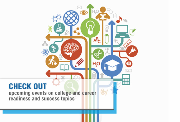 Upcoming College and Career Readiness and Success Events