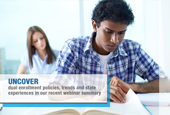 Dual Enrollment: The Role of Policy in Promoting Quality Pathways to Postsecondary Success